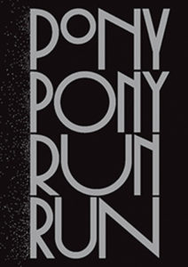PONY PONY RUN RUN @ Transbordeur | Villeurbanne | France