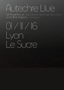AUTECHRE @ Le Sucre | Lyon | Auvergne-Rhône-Alpes | France