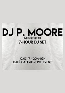 DJ P MOORE @ Café Galerie