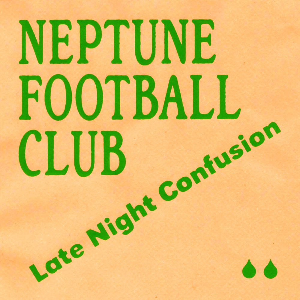Neptune Football Club <br /> Late Night Confusion